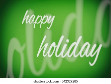 Happy holiday.Green background, white letters, motivation, poster, quote, blurred image, double exposure, illustration