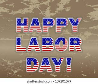 Happy Labor Day on the grunge background. Raster version.