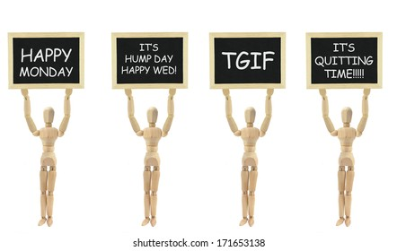 Happy Monday, Hump Day Happy Wednesday, TGIF, It's Quitting Time Message on Blackboard held up by Standing Wood Mannequin isolated on white background
