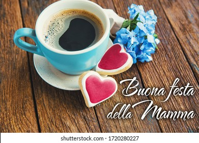 Happy Mother day text in italian Holiday Cards. nice breakfast, cup of coffee, flowers and heart cookies