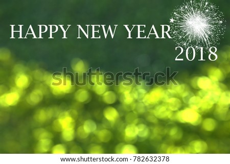 happy new year 2018 card and nature green blurred and bokeh background decoration for new