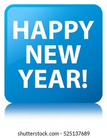 Happy new year cyan blue square button