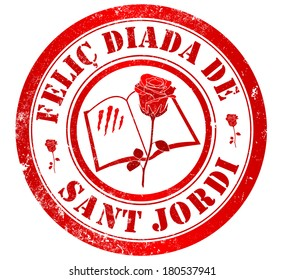 happy saint george's day grunge stamp, in catalan language. April 23 is the Day of Catalonia where the rose and give the book. Saint George is the patron saint of Catalonia.