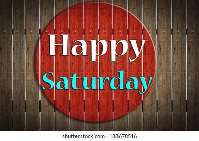 'Happy Saturday ' stamp sign on grunge wood background