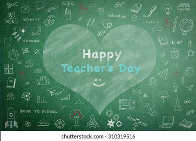 Happy teacher's day greeting card announcement on school teacher green chalkboard with student's freehand doodle sketch chalk drawing in heart shape frame