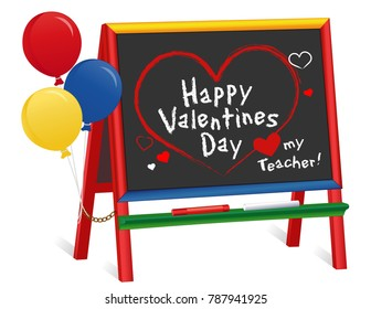 Happy Valentines Day, Love my Teacher, chalkboard easel for children, balloons, hearts, kisses, chalk text on multi color frame, for preschool, daycare, kindergarten, nursery and elementary school.