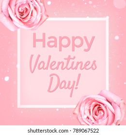 Happy Valentines Day Pink Greeting Card with Roses and White Frame
