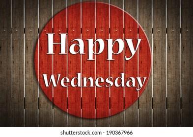 'Happy Wednesday ' stamp sign on grunge wood background