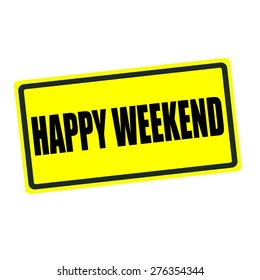 Happy weekend back stamp text on yellow background