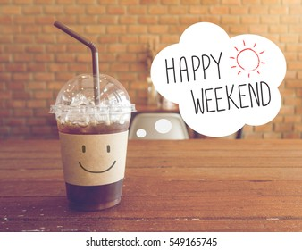 Happy Weekend ice coffee drink background with vintage filter