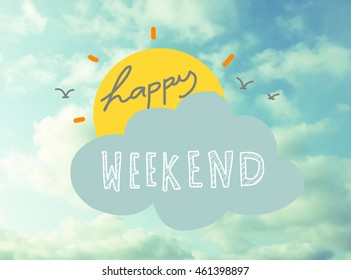 Happy weekend word on blue sky