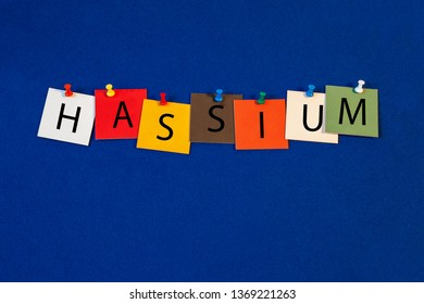 Hassium – one of a complete periodic table series of element names - educational sign or design for teaching chemistry.