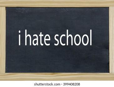 i hate school written on a chalkboard