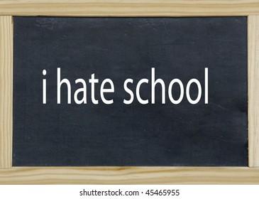 i hate school, wrote on a chalkboard