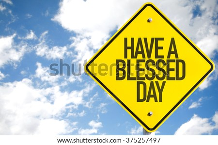 Have Blessed Day Sign Sky Background Stock Photo Edit Now