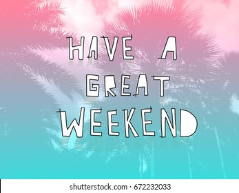 Have A Nice Weekend Images Stock Photos Amp Vectors