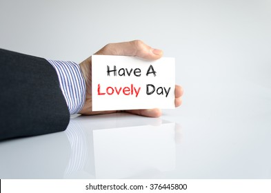 Have a lovely day text concept isolated over white background