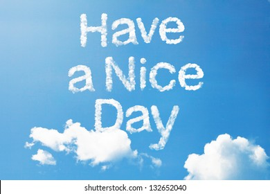 """""""have a nice day"""" a cloud message on sky"""