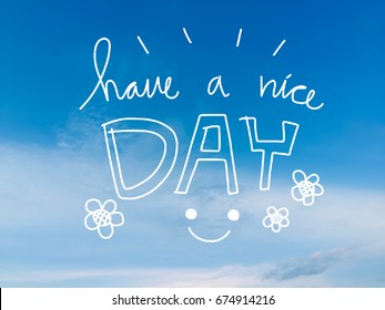 Have a nice day word and smile face on blue sky