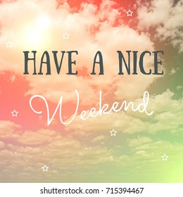 Have a Nice Weekend Images, Stock Photos & Vectors | Shutterstock