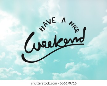 Have a nice weekend word lettering on blue sky
