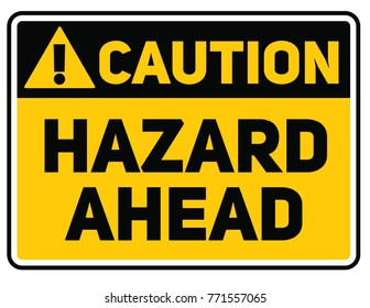Hazard ahead warning plate. Realistic design warning message.