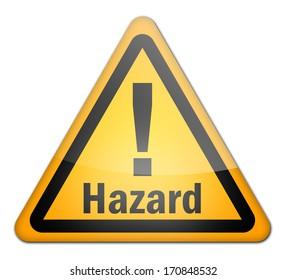 Hazard Sign with Hazard wording