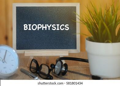 Health and Medical Concept: BIOPHYSICS