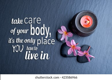 Health quote: Take care of your body, it's the only place you have to live in.
