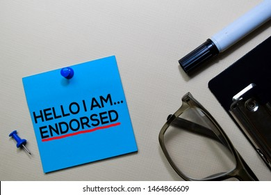 Hello I am Endorsed text on sticky notes isolated on office desk