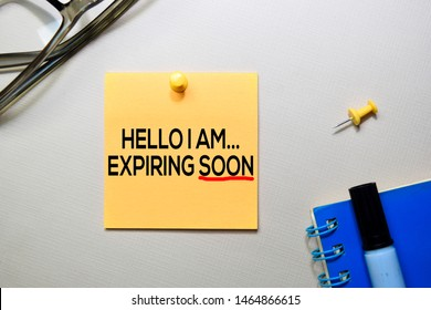 Hello I am Expiring Soon text on sticky notes isolated on office desk