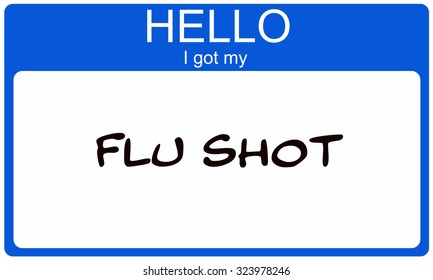 Hello I got my Flu Shot blue name tag sticker making a great concept.
