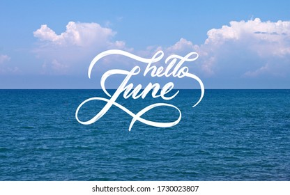 Hello June hand lettering inscription. Hand drawn script and sea blue deck on background. Seasons calendar months.