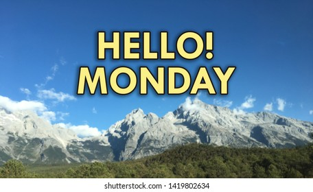 Hello Monday.Inspirational word on blurred background.