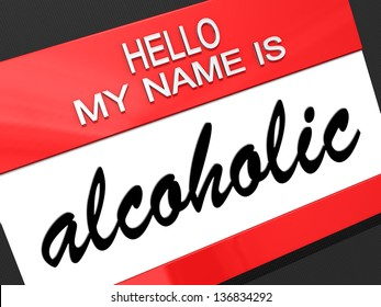 Hello my name is Alcoholic on a nametag.