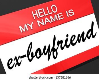 Hello my name is ex-Boyfriend on a nametag.