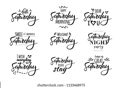 Hello Saturday. Saturday night party. I wish everyday was saturday. Hand drawn lettering and trendy typography for t-shirt, bag, poster, invitation, card. For journal, planner. Social media content