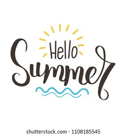Hello Summer raster illustration ink background. Hand lettering inspirational typography for poster, banner, t-shirts and other prints. Fun quote with hipster design logo or label.