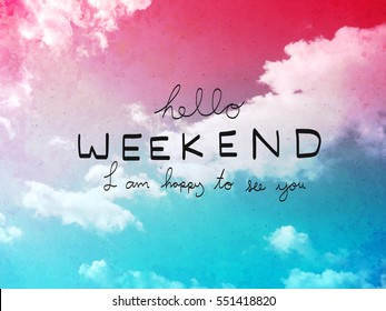 Hello weekend word letter on pink and blue pastel sky