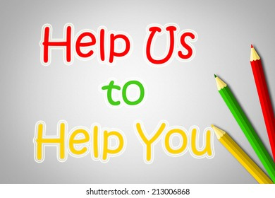 Help Us To Help You Concept text