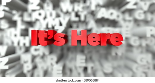 ItÃ?s Here -  Red text on typography background - 3D rendered royalty free stock image. This image can be used for an online website banner ad or a print postcard.