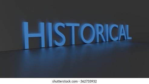 Historical concept word - blue text on grey background.