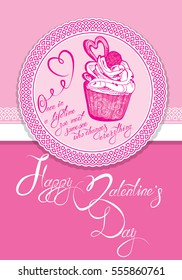 Holiday card with cute cupcake and round ornamental frame on pink background. Handwritten calligraphic text Happy Valentines Day, etc. Raster version