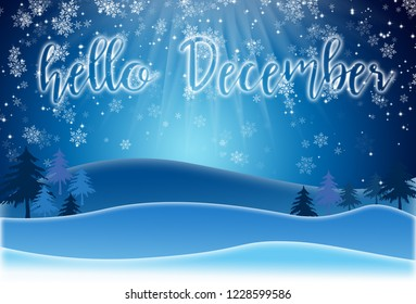 Holiday Greeting Card with lettering HELLO DECEMBER on a snowy landscape background. Winter holiday composition.