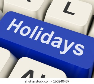 Holidays Key On Keyboard Meaning Vacation Leave Or Break