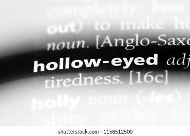hollow eyed word in a dictionary. hollow eyed concept.