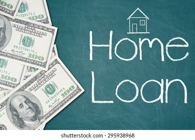 HOME LOAN text written on a green chalkboard with border made of 100 US dollars