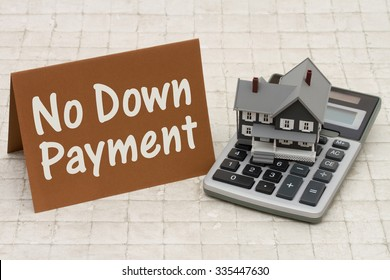 Home Mortgage No Down Payment, A gray house, brown card and calculator on stone background with text No Down Payment
