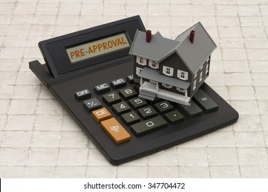 Home Mortgage Pre-approval, A gray house and calculator on stone background with text  Pre-approval