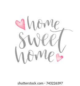 Home sweet home. Hand drawn lettering. Watercolor effect poster.